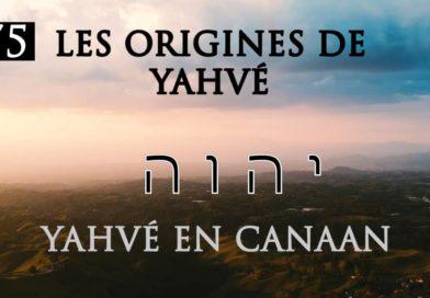 Enquête sur les origines de Yhwh (2/5) : Yhwh en Canaan